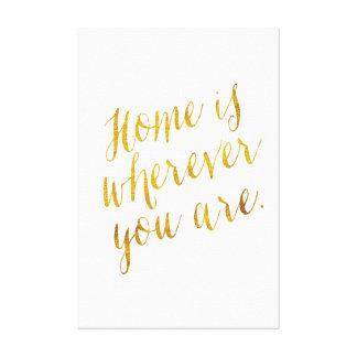 Zuhause ist, wo Sie Zitat-Imitat-Goldfolie sind Gespannte Galerie Drucke
