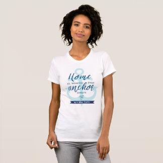 Zuhause ist, wohin der Anker fällt T-Shirt