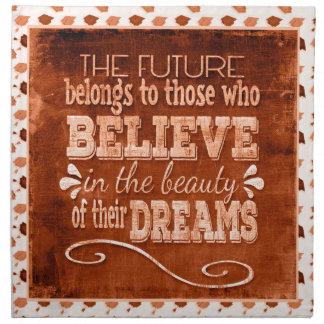 Zukunft gehört, glaubt an die Schönheits-Träume, Stoffserviette