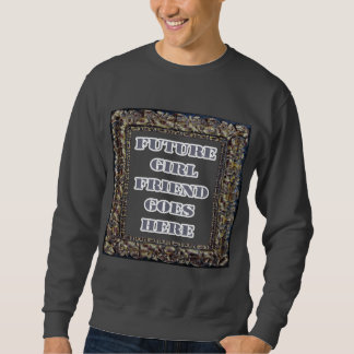 Zukünftige Freundin geht hier am Valentinstag Sweatshirt