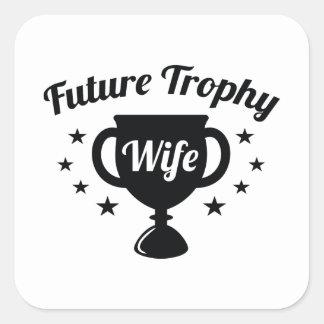 Zukünftige Trophäe-Ehefrau Quadratischer Aufkleber