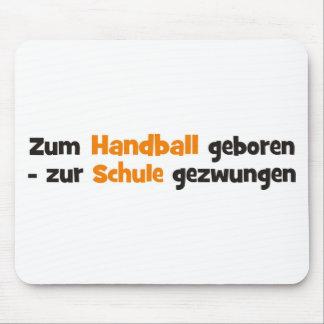 Zum Handball geboren zur Schule gezwungen Mauspad
