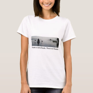 Zum Kajak oder nicht Kayak T-Shirt