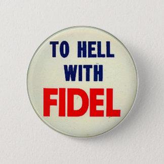 Zur Hölle mit Fidel Runder Button 5,7 Cm
