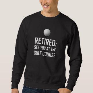 Zurückgezogen sehen Sie Sie am Golfplatz Sweatshirt