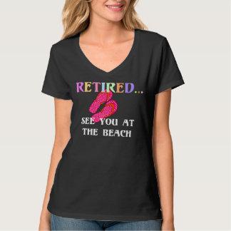 Zurückgezogen… sehen Sie Sie am Strand T-Shirt