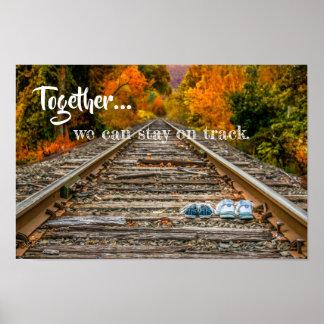 Zusammen können wir auf Bahn bleiben Poster