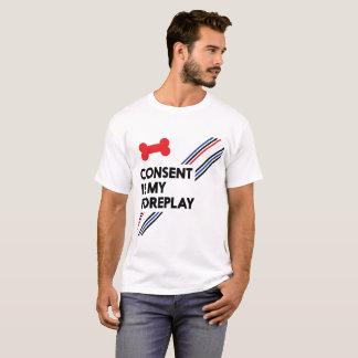 Zustimmung ist mein Foreplay-Licht-Welpe T-Shirt