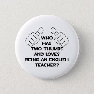 Zwei Daumen und Lieben, die ein englischer Lehrer Runder Button 5,7 Cm