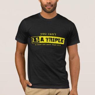Zwei und ein halber dreifacher T-Shirt