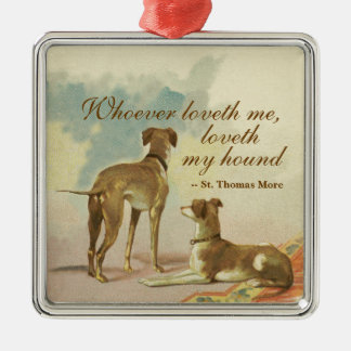 Zwei Windhunde/berühmtes St Thomas mehr Zitat Quadratisches Silberfarbenes Ornament